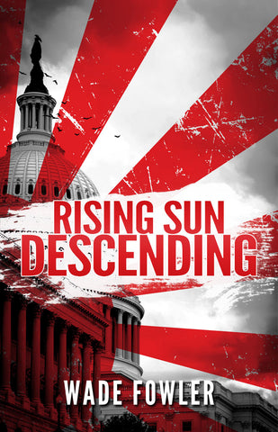 Rising Sun Descending is the first book by Wade Fowler