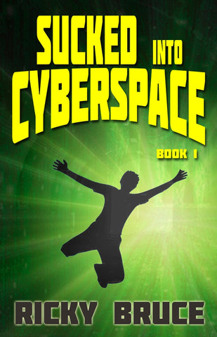 sucked into cyberspace novel by ricky bruce