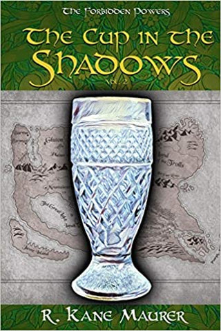 The Cup in the Shadows Volume 2 R Kane Maurer