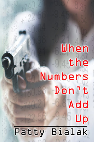 When the Numbers Don't Add Up mystery book cover by Patty Bialak