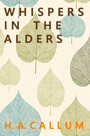 whispers in the alders book cover, novel by ha callum