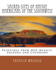 Sacred Sites of Native Americans of the Southwest