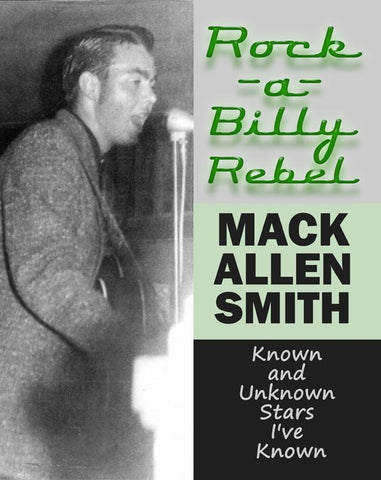 Rockabilly Rebel: Known and Unknown Stars I've Known