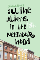 All the Aliens in the Neighborhood and Other Stories