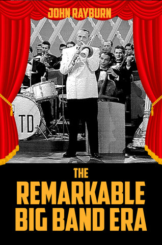 The Remarkable Big Band Era