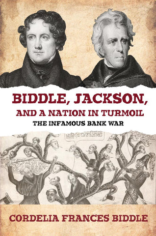 Biddle, Jackson, and a Nation in Turmoil