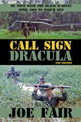 Call Sign Dracula: My Tour with the Black Scarves: April 1969 to March 1970
