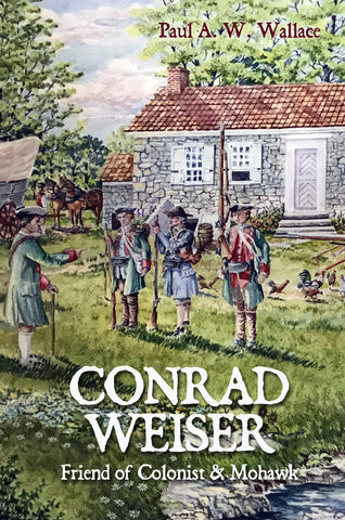Conrad Weiser: Friend of Colonist and Mohawk