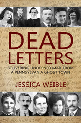 Dead Letters: Delivering Unopened Mail from a Pennsylvania Ghost Town