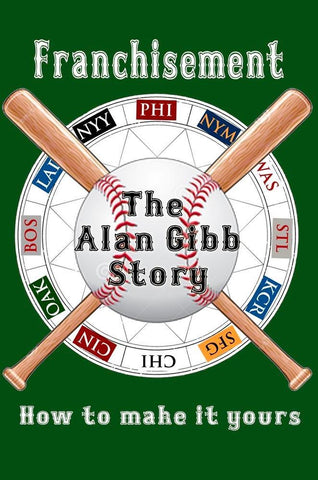 Franchisement: The Alan Gibb Story