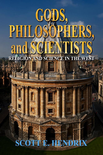 Gods, Philosophers, and Scientists