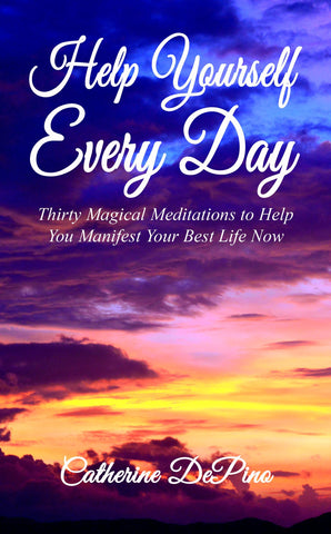 Help Yourself Every Day: Thirty Magical Meditations to Help You Manifest Your Best Life Now
