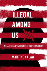 Illegal Among Us: The Story of a Woman Without Borders