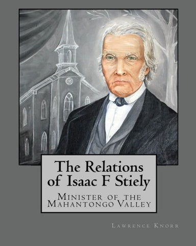 The Relations of Isaac F Stiely