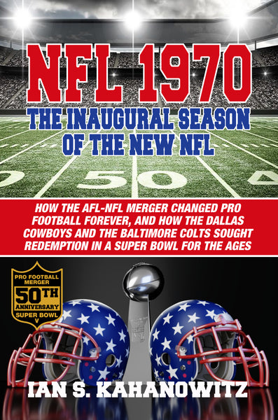 NFL 1970 - The Inaugural Season of The New NFL