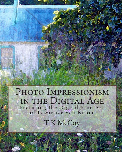 Photo Impressionism in the Digital Age