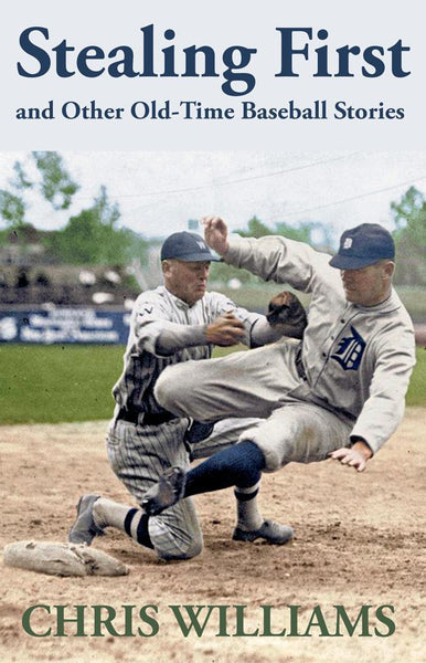 Stealing First and Other Old-Time Baseball Stories