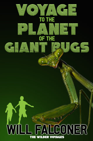 Voyage to the Planet of the Giant Bugs