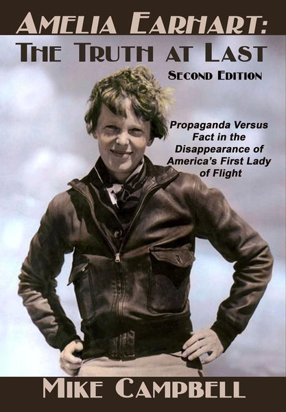 Amelia Earhart: The Truth at Last (2nd Edition)
