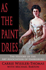 As the Paint Dries: The History of the Art Association of Harrisburg