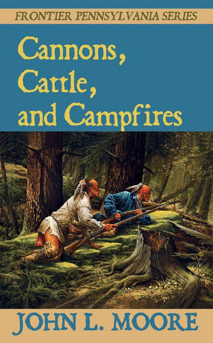 Cannons, Cattle, and Campfires