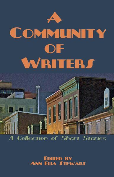 A Community of Writers: A Collection of Short Stories
