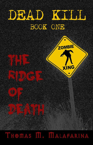 Dead Kill Book One: The Ridge of Death