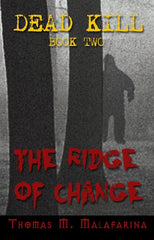 Dead Kill Book Two: The Ridge of Change