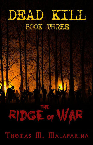 Dead Kill Book Three: The Ridge of War