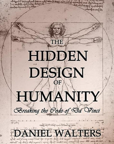 The Hidden Design of Humanity: Breaking the Code of DaVinci