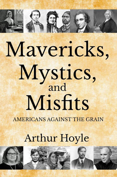 Mavericks, Mystics, and Misfits