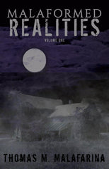 Malaformed Realities Volume 1