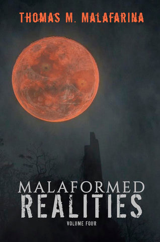 Malaformed Realities Volume 4