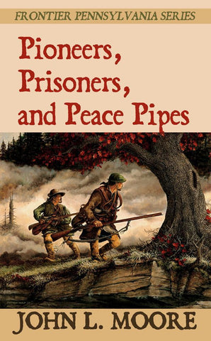 Pioneers, Prisoners, and Peace Pipes