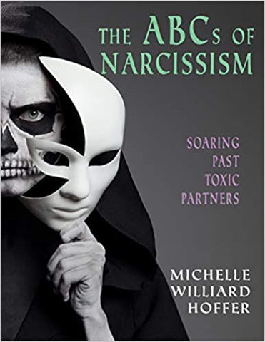 The ABCs of Narcissism: Soaring Past Toxic Partners