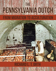 The Pennsylvania Dutch: From Migration to Acculturation