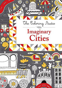 The Coloring Studio - Imaginary Cities