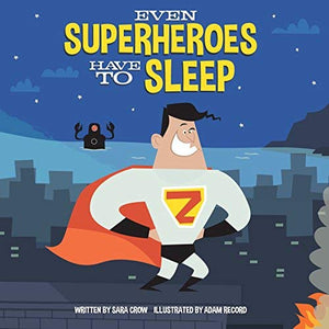 Even Superheroes Have To Sleep