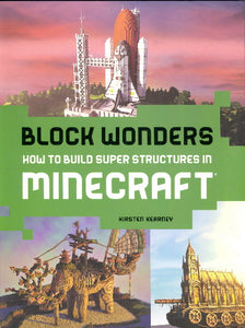 Block Wonders- How to Build Super Structures in Minecraft