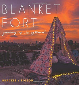 Blanket Fort - Growing Up Is Optional