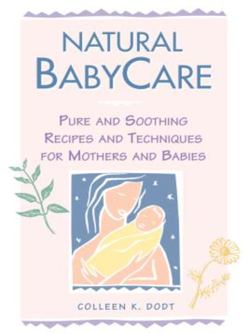 Natural Baby Care by Colleen K. Dodt