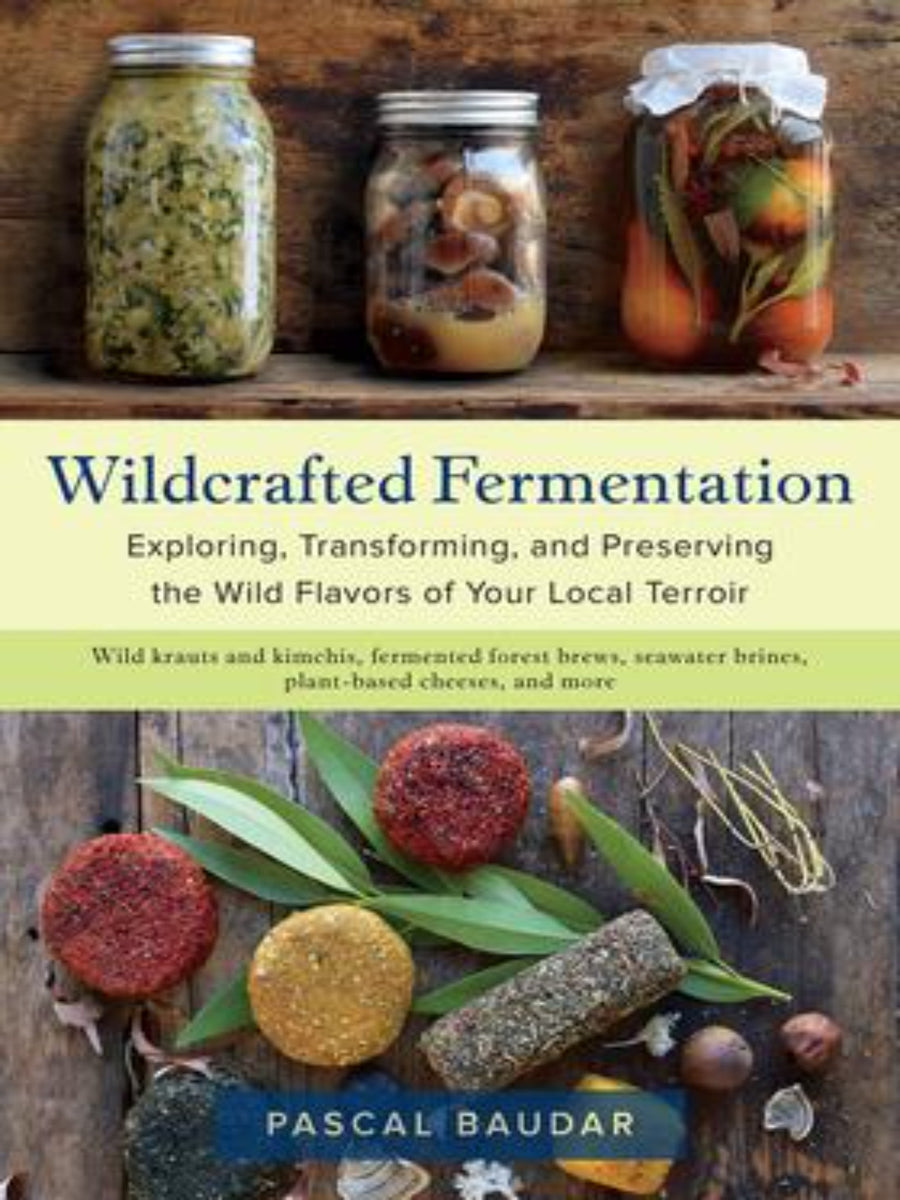 Wildcrafted Fermentation By Pascal Baudar
