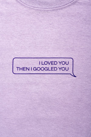 Googled You T-Shirt