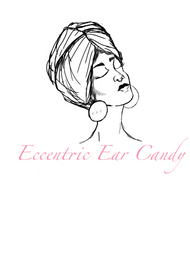 Eccentric Ear Candy