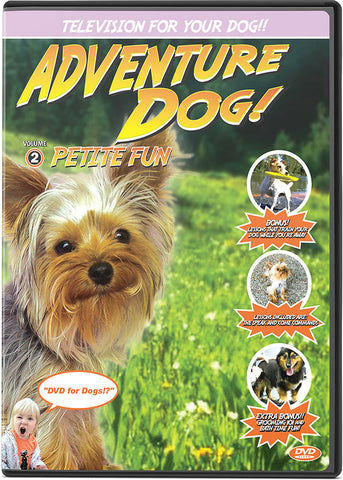Adventure Dog DVD Volume 2: Petite Fun - Edutainment Television For Your Dog - Pet Media Plus