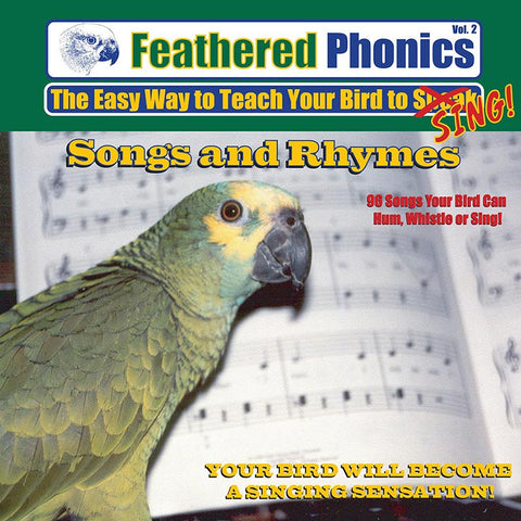 Feathered Phonics CD 2: Teach Your Bird to Sing Songs & Rhymes! - Pet Media Plus