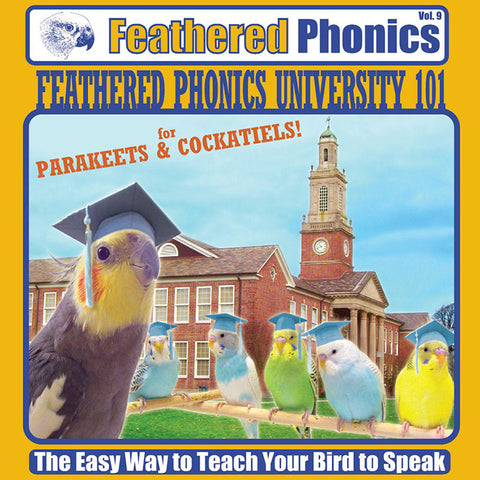 Feathered Phonics CD 9: Feathered Phonics University 101 - Teach Your Parrot or Bird to Speak! - Pet Media Plus