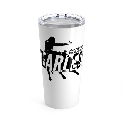 American Rodeo Gear Fearless Tumbler 20oz
