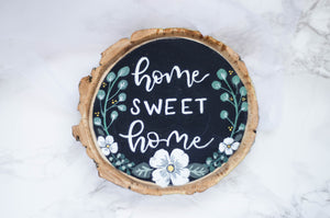 Home Sweet Home - Wood Cookie