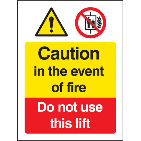 Caution in the Event of Fire - Do Not Use this Lift Safety Sign   Available in Rigid Plastic and Self-Adhesive Vinyl  Sizes: 200x150mm and 300x250mm